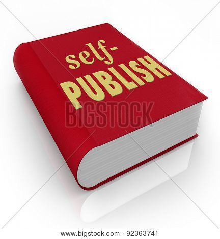 Self-Publish words on a red book or novel cover to illustrate a writer being independent and selling work on own