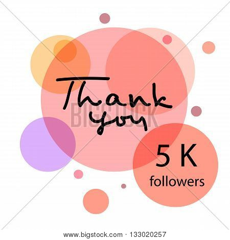 Thank you hand draw. Thank you 5 K followers. Web design for site, network, social networks. Vector illustration