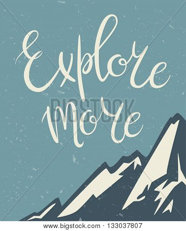 Vintage mountains exploration poster. Explore more hand lettering