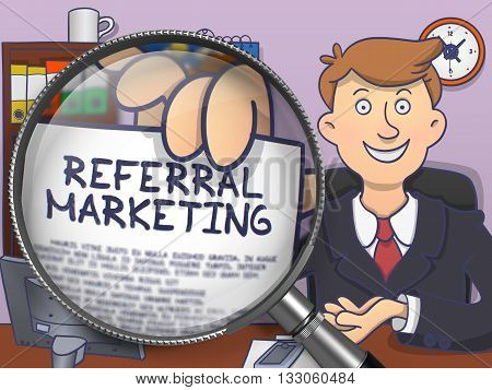 Referral Marketing on Paper in Man's Hand through Magnifier to Illustrate a Business Concept. Colored Doodle Illustration.