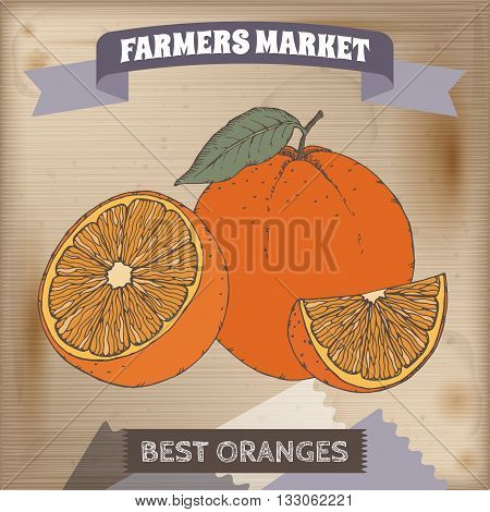 Farmer market label with fresh oranges color sketch. Placed on original wooden texture. Includes hand drawn elements.