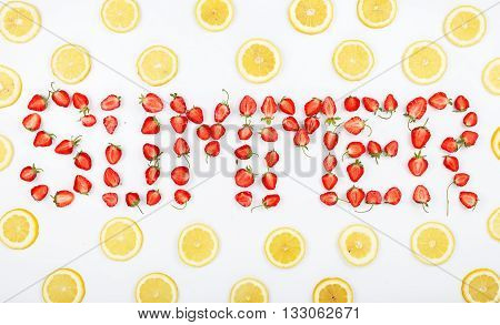 Word summer made of strawberry slices on a white background with round slices of lemon. Top view. Flat style