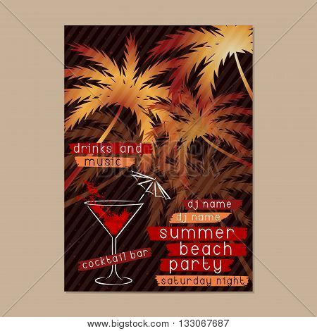Summer Beach Party template with cocktail and palm trees. Summer Party Flyer, Beach Party Poster or Retro Invitation design. Layout in A3 size.