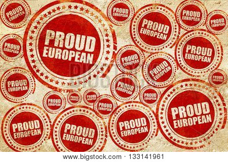 proud european, red stamp on a grunge paper texture