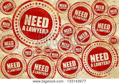 need a lawyer?, red stamp on a grunge paper texture