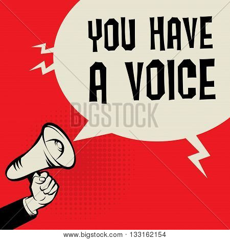 Megaphone Hand business concept with text You Have a Voice, vector illustration