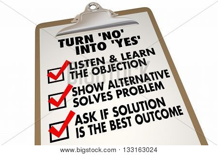 Turn No Into Yes Overcome Objection Checklist 3d Illustration