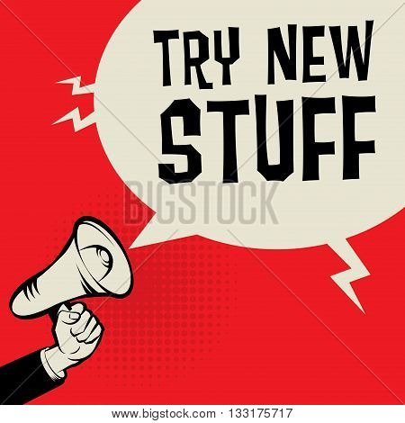 Megaphone Hand business concept with text Try New Stuff, vector illustration