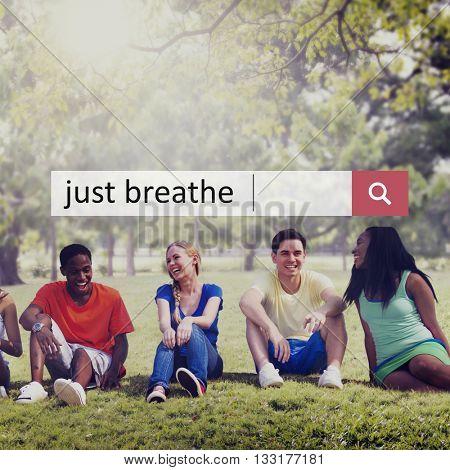 Just Breathe Attitude Calm Peace Meditation Concept