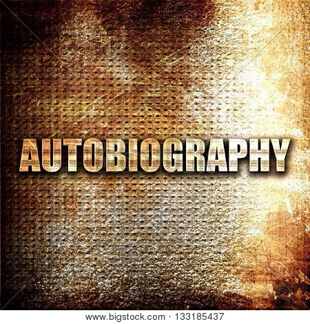 autobiography, 3D rendering, metal text on rust background