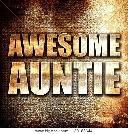 awesome auntie, 3D rendering, metal text on rust background