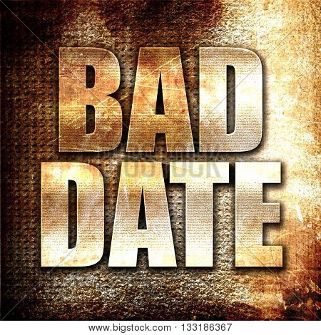 bad date, 3D rendering, metal text on rust background