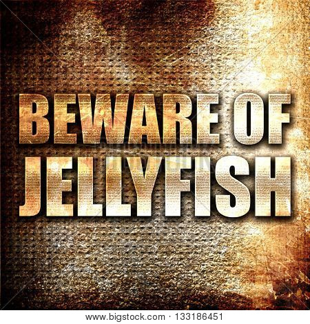 beware of jellyfish, 3D rendering, metal text on rust background