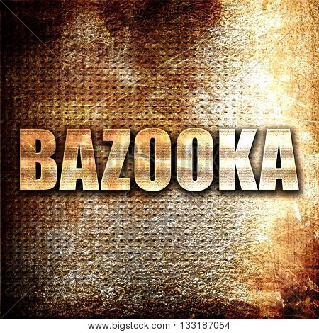 bazooka, 3D rendering, metal text on rust background