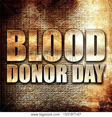 blood donor day, 3D rendering, metal text on rust background