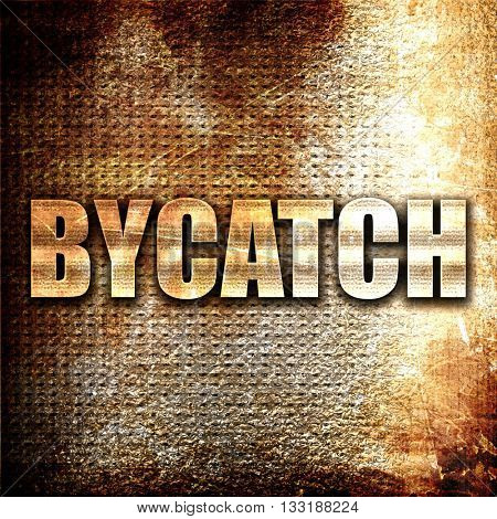 bycatch, 3D rendering, metal text on rust background