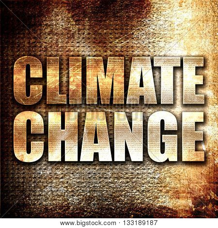 climate change, 3D rendering, metal text on rust background