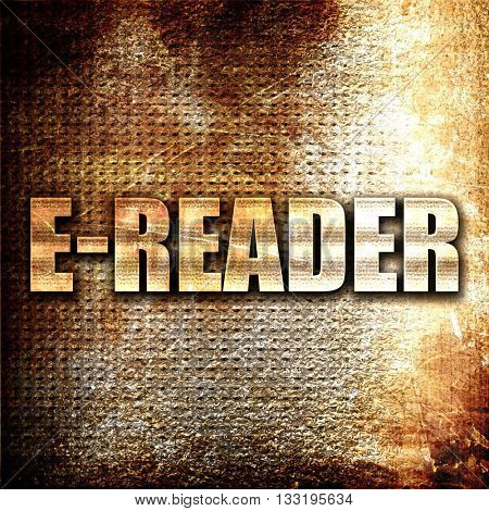 ereader, 3D rendering, metal text on rust background