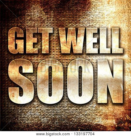 get well soon, 3D rendering, metal text on rust background
