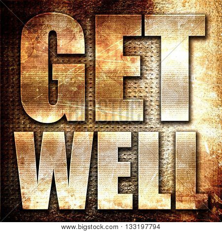 get well, 3D rendering, metal text on rust background