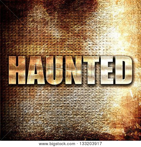haunted, 3D rendering, metal text on rust background