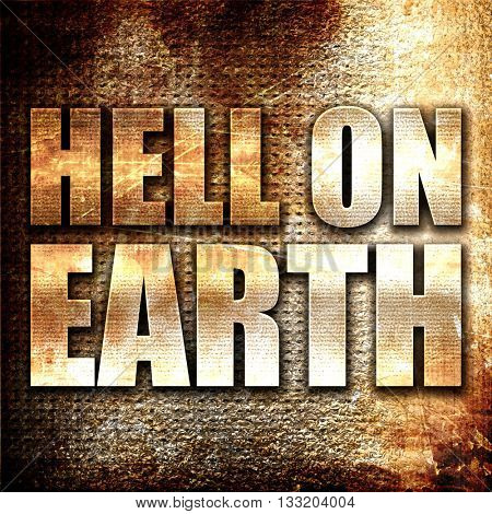 hell on earth, 3D rendering, metal text on rust background