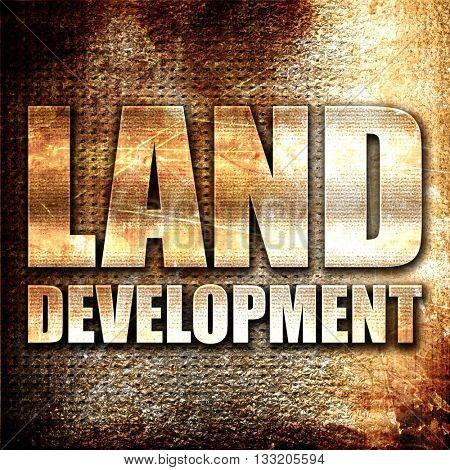 land development, 3D rendering, metal text on rust background