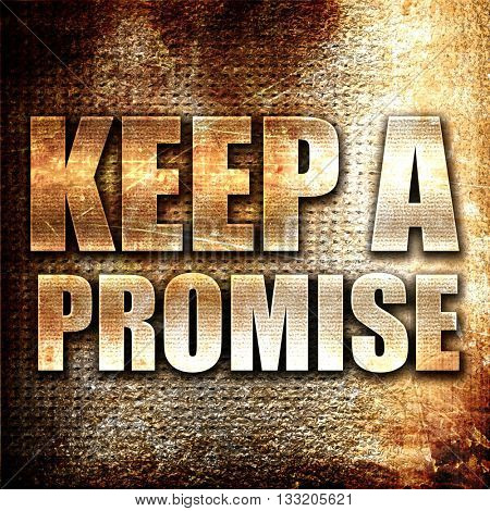 keep a promise, 3D rendering, metal text on rust background