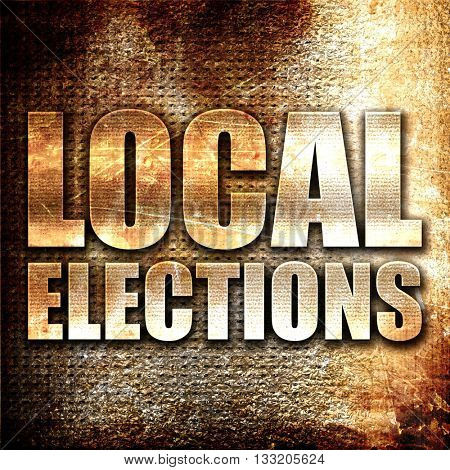 local elections, 3D rendering, metal text on rust background