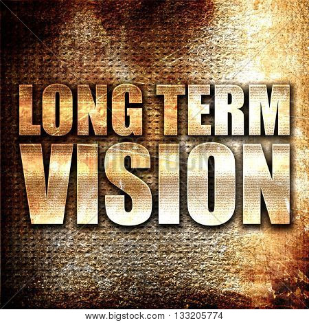 long term vision, 3D rendering, metal text on rust background