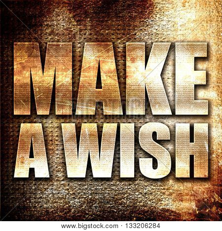 make a wish, 3D rendering, metal text on rust background