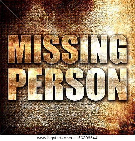 missing person, 3D rendering, metal text on rust background