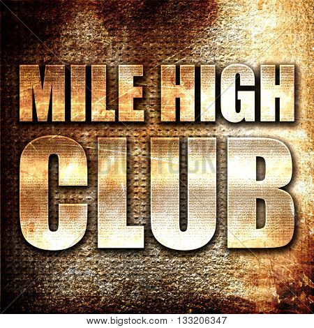 mile high club, 3D rendering, metal text on rust background