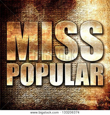 miss popular, 3D rendering, metal text on rust background