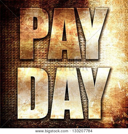 pay day, 3D rendering, metal text on rust background