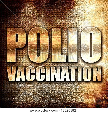 polio vaccination, 3D rendering, metal text on rust background