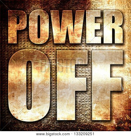 power off, 3D rendering, metal text on rust background
