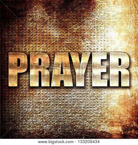 prayer, 3D rendering, metal text on rust background