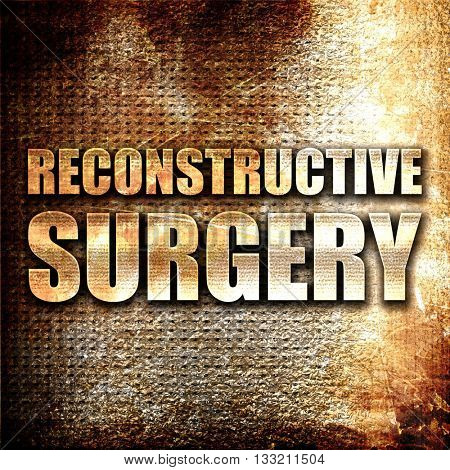 reconstructive surgery, 3D rendering, metal text on rust backgro