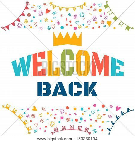 Welcome Back Text With Colorful Design Elements. Cute Postcard. Decorative Lettering Text