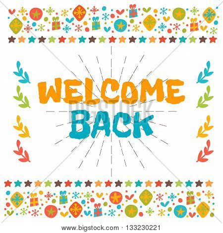 Welcome Back Text With Colorful Design Elements. Cute Postcard