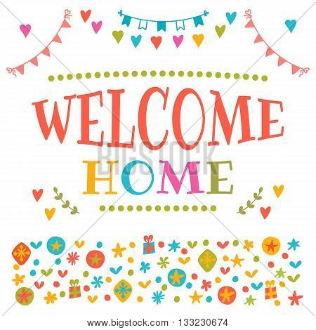 Welcome Home Text With Colorful Design Elements. Decorative Lettering Text. Cute Postcard