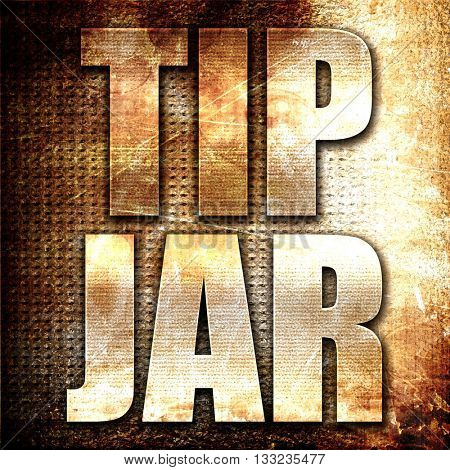 tip jar, 3D rendering, metal text on rust background
