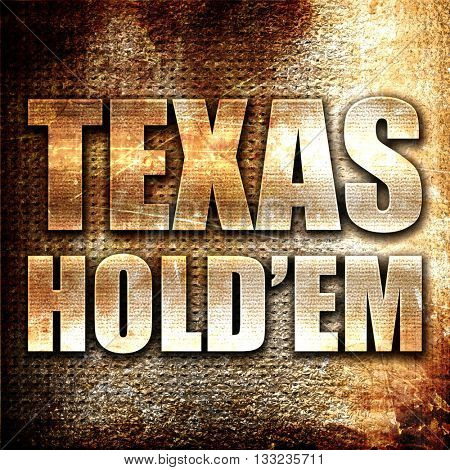 texas hold'em, 3D rendering, metal text on rust background