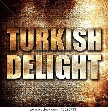 turkish delight, 3D rendering, metal text on rust background