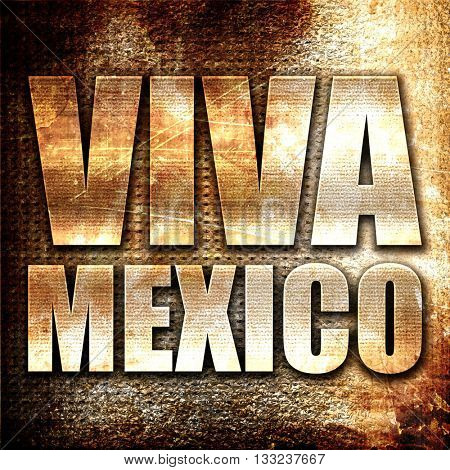 Viva mexico, 3D rendering, metal text on rust background