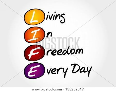 Life - Living In Freedom Every Day