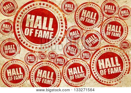 hall of fame, red stamp on a grunge paper texture