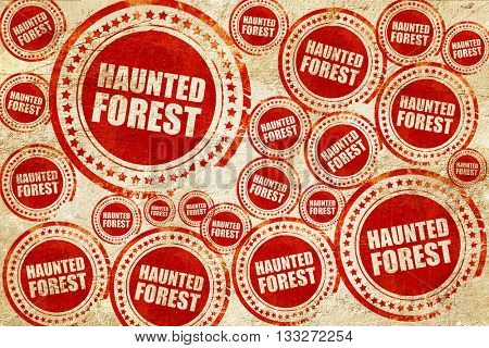 haunted forest, red stamp on a grunge paper texture