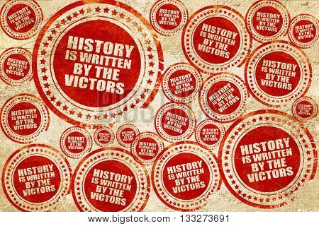 history is written by the victors, red stamp on a grunge paper t